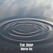 Movin On von The Drop