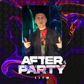 After Party 5 by litM
