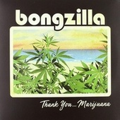 Thank You Marijuana de Bongzilla