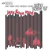Jazz Goes Mod: Soho Scene '67 von Various Artists