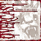 Reborn To Kill Again by Overcast