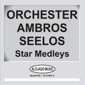 Star Medleys von Orchester Ambros Seelos