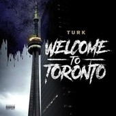 Welcome to Toronto by Turk