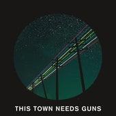 This Town Needs Guns by This Town Needs Guns