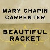 Beautiful Racket by Mary Chapin Carpenter