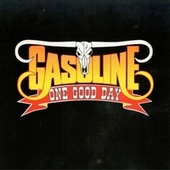 One Good Day by Gasoline