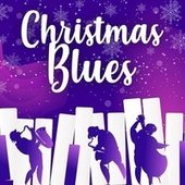 Christmas Blues by Various Artists