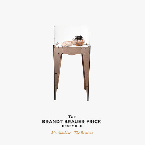 Mr Machine - The Remixes by Brandt Brauer Frick