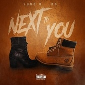Next To You (feat. KG) by Yung Q