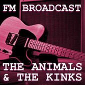 FM Broadcast The Animals & The Kinks von The Animals