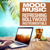 Mood Music - Refreshing Bollywood Instrumentals by Various Artists