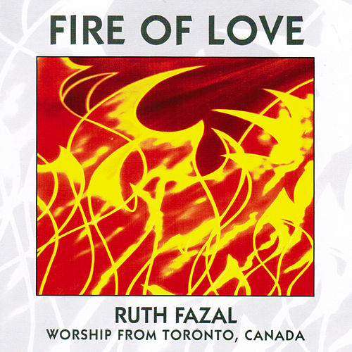 Fire of Love by Ruth Fazal