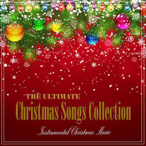 Christmas Instrumental.The Ultimate Christmas Songs Collection By Instrumental