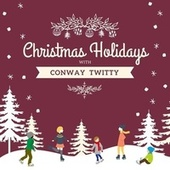 Christmas Holidays with Conway Twitty de Conway Twitty