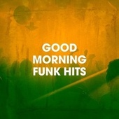 Good Morning Funk Hits by Generation Funk, Too Funk Project, 70s