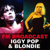 FM Broadcast Iggy Pop & Blondie de Iggy Pop