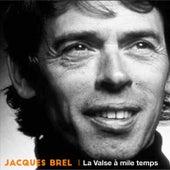 La valse à mile temps (Remasterizado) de Jacques Brel