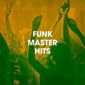 Funk Master Hits by Funk Music, Central Funk, The Funky Groove Connection
