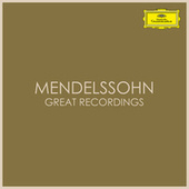 Mendelssohn - Great Recordings by Felix Mendelssohn