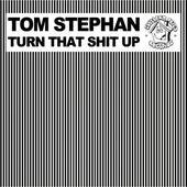 Turn That Shit Up de Tom Stephan