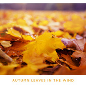 Autumn Leaves in the Wind by Guided Meditation Music Zone
