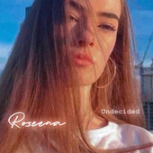 Undecided by Roseena