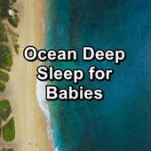 Ocean Deep Sleep for Babies by Calming Waves