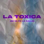 La Toxica (Se va pa la Calle) de Sebaa Maza