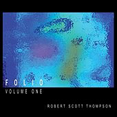 Folio - Volume One by Robert Scott Thompson