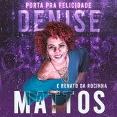 Porta Pra Felicidade de Denise Mattos