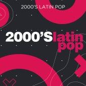 2000's Latin Pop von Various Artists