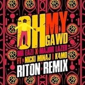 Oh My Gawd (feat. Nicki Minaj & K4mo) (Riton Remix) de Major Lazer