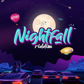 Nightfall Riddim by Various Artists