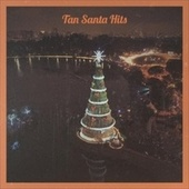 Tan Santa Hits by Ted Daigle, The Four Lads, Waitresses, Bobby Helms, Juliette, The Falcons