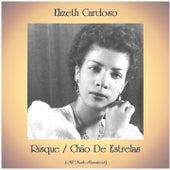 Risque / Chão De Estrelas (All Tracks Remastered) von Elizeth Cardoso