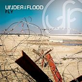 Fly (Radio Edit) - Single by Under The Flood