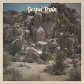 Gospel Train de Various Artists