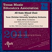 Texas Music Educators Association 2011 Clinic and Convention - All-State Mixed Choir / Texas Christian University Symphony Orchestra von Various Artists