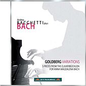 Bach: Goldberg Variations - 5 pieces from the Clavierbuchlein for Anna Magdalena Bach by Andrea Bacchetti