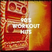 90's Workout Hits by 90s Pop, 90s allstars, Best of 90s Hits