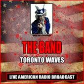 Toronto Waves (Live) von The Band
