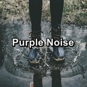 Purple Noise by Brown Noise