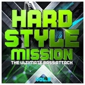 Hardstyle Mission, Vol. 3 - The Ultimate Bass Attack by Various Artists