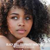 Black Will See Praise (Wounds) von Kennedy Stephens