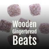 Wooden Gingerbread Beats de Philadelphia Brass Ensemble, Brian Hyland, The Beach Boys, Linn Sheldon, The Ames Brothers, Santo
