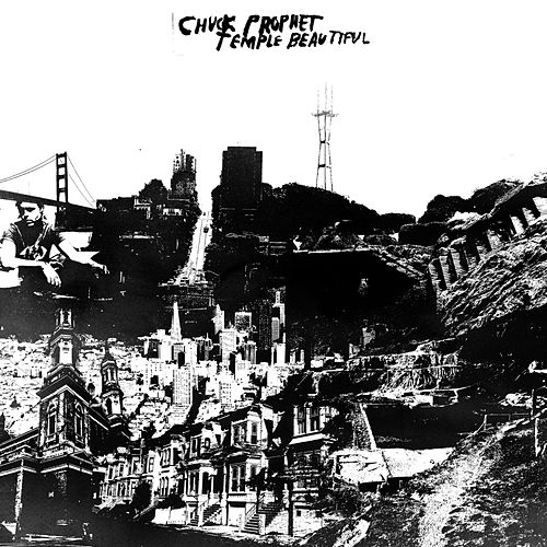 Temple Beautiful by Chuck Prophet