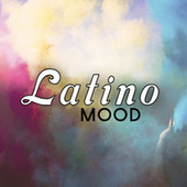 Latino Mood by Various Artists