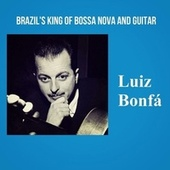 Brazil's King of Bossa Nova and Guitar by Luiz Bonfá