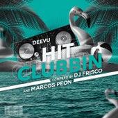 Hit Clubbin (Compiled by DJ Frisco and Marcos Peon) by Dj Frisco, Marcos Peon, Ben Rainey, Silverland, Keepin It Heale, Lisa Unique, Kelvin Wood, Futosé, 2Drunk2Funk, Scott