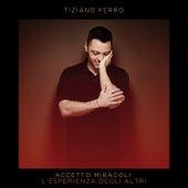 Accetto Miracoli: L'Esperienza Degli Altri by Tiziano Ferro